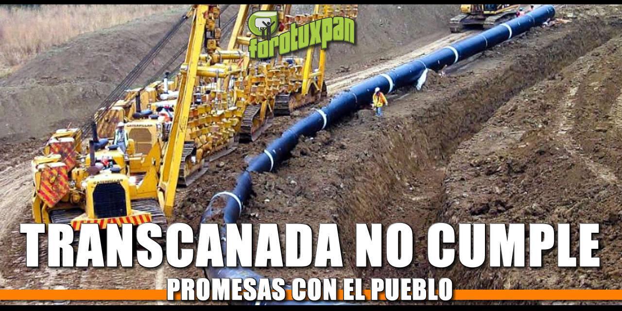 TRANSCANADA NO CUMPLE PROMESAS CON EL PUEBLO