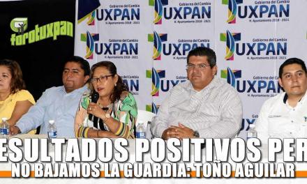 Resultados positivos pero no bajamos la guardia: Toño Aguilar