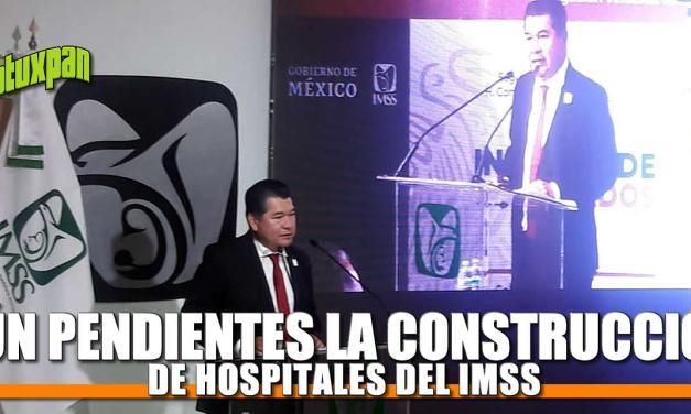 Aún pendiente la construcciones de hospitales del IMSS