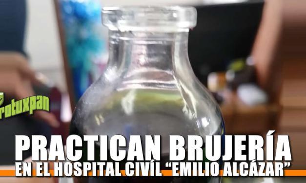 Practican Brujería en el Hospital Civíl «Emilio Alcázar»