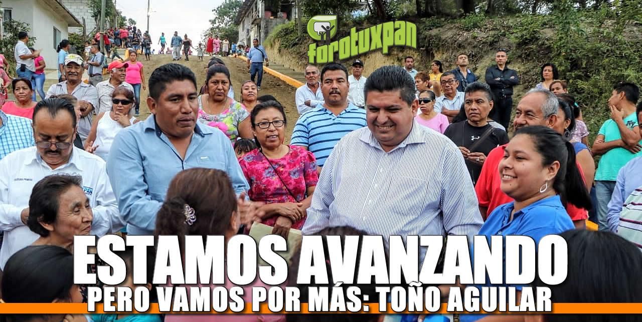 Estamos avanzando pero vamos por más: TOño Aguilar