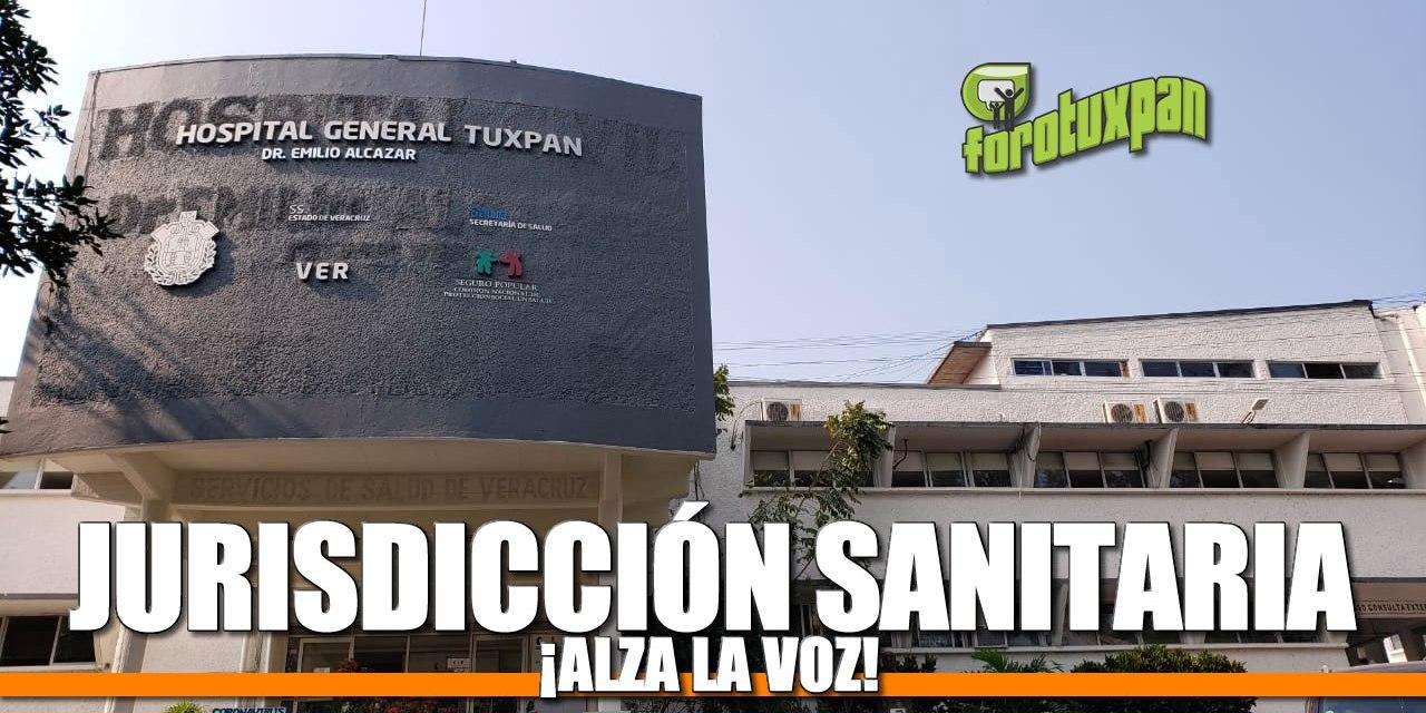 Jurisdicción Sanitaria ¡ALZA LA VOZ!
