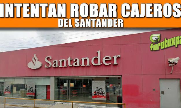 Intentan Robar Cajeros del Santander