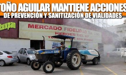 PARA PROTEGER LA SALUD DE LOS TUXPEÑOS, TOÑO AGUILAR MANTIENE ACCIONES DE PREVENCIÓN Y SANITIZACIÓN DE VIALIDADES