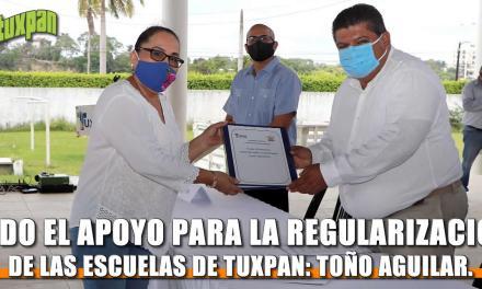 TODO EL APOYO PARA LA REGULARIZACIÓN DE LAS ESCUELAS DE TUXPAN: TOÑO AGUILAR.
