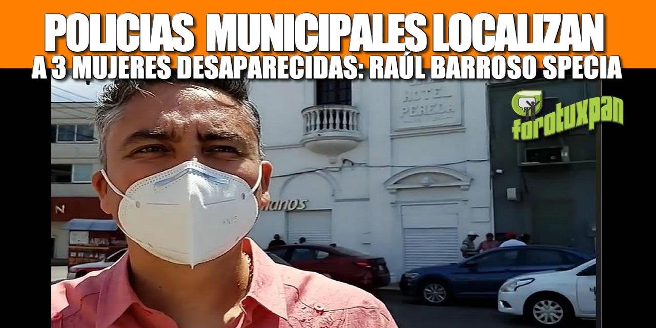 POLICIA MUNICIPAL LOCALIZA 3 MUJERES DESAPARECIDAS