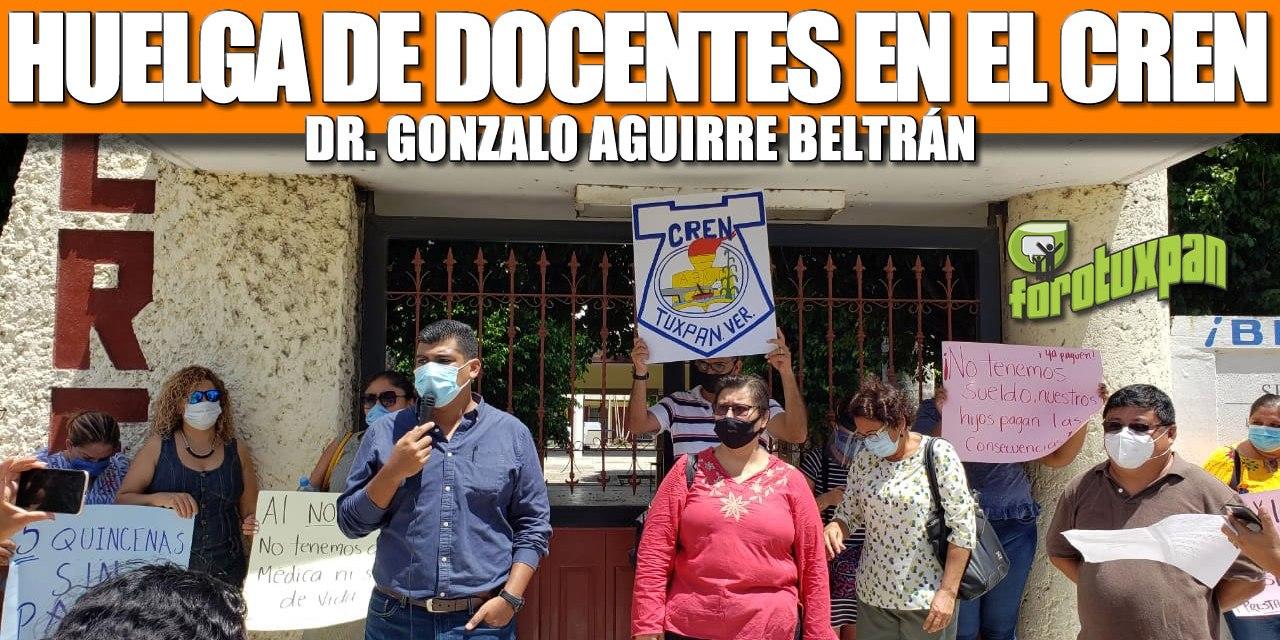 HUELGA DE DOCENTES EN EL CREN DR. GONZALO AGUIRRE BELTRÁN