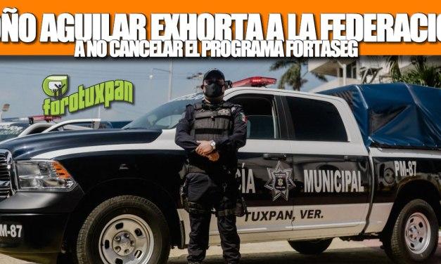 TOÑO AGUILAR EXHORTA A LA FEDERACIÓN A NO CANCELAR EL PROGRAMA FORTASEG