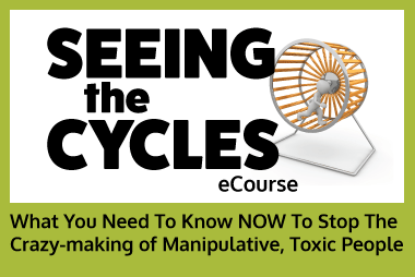 eCourse - Seeing the Cycles - Recognizing Toxic People