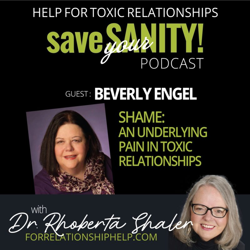 the shame in toxic relationships with beverly engel & dr rhoberta shaler