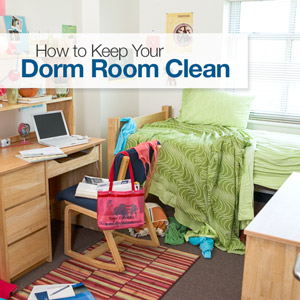 How To Keep Your Dorm Room Clean Tips For