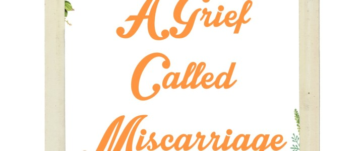 Grieving Through Miscarriage