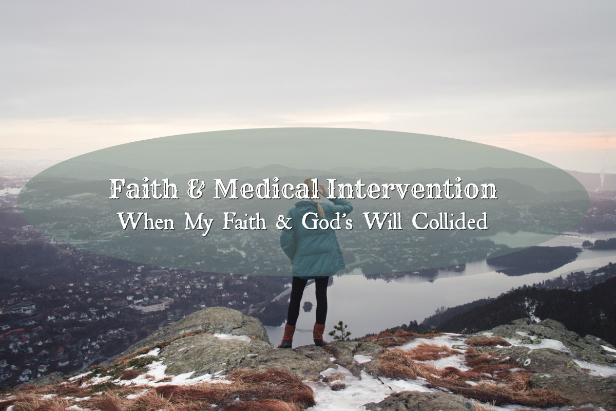 Faith & Medical Intervention: My Story of Seeking a Doctor