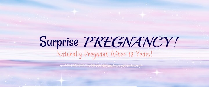 Surprise Pregnancy After 12 Years!