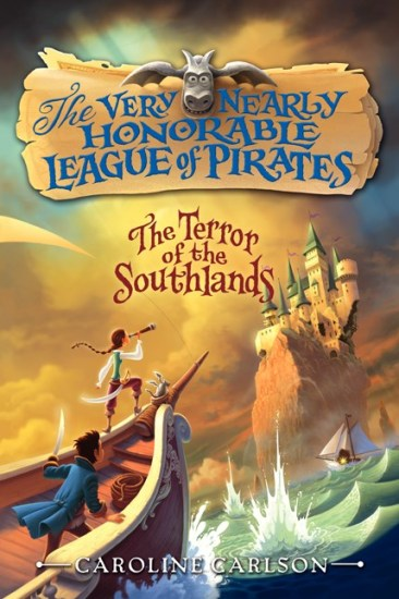 Early Review – The Terror of the Southlands (The Very Nearly Honorable League of Pirates #2) by Caroline Carlson