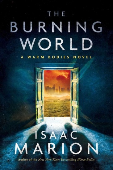 Waiting on Wednesday – The Burning World (Warm Bodies #3) by Isaac Marion