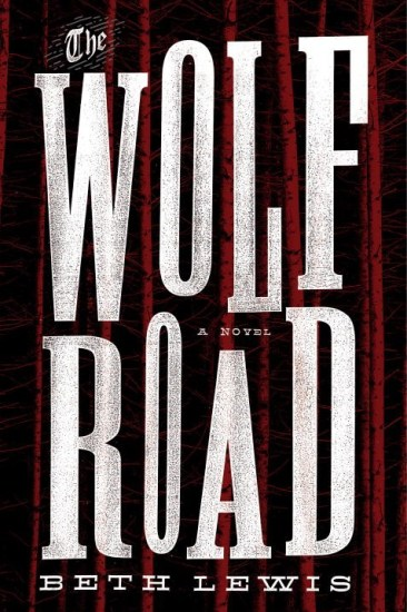 Waiting on Wednesday – The Wolf Road: A Novel by Beth Lewis