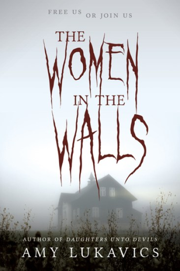 Ominous October – The Women in the Walls by Amy Lukavics