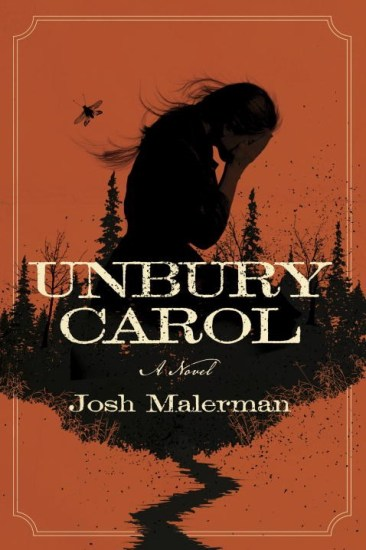 Waiting on Wednesday – Unbury Carol by Josh Malerman