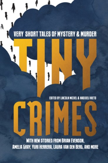 Waiting on Wednesday – Tiny Crimes: Very Short Tales of Mystery and Murder by Lincoln Michel