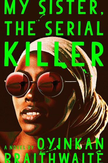 Waiting on Wednesday – My Sister, the Serial Killer by Oyinkan Braithwaite
