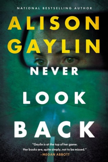 Waiting on Wednesday – Never Look Back: A Novel by Alison Gaylin