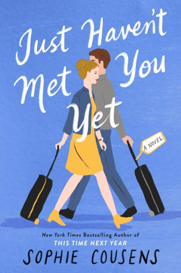 Can't Wait Wednesday | Just Haven't Met You Yet by Sophie Cousens