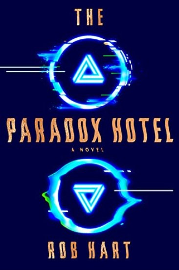 Can't Wait Wednesday | The Paradox Hotel by Rob Hart