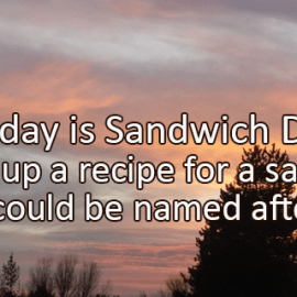 Writing Prompt for November 3: Sandwich Day
