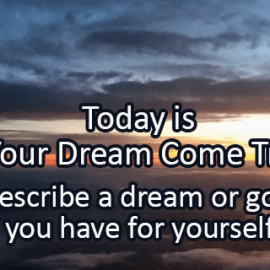 Writing Prompt: Dream Come True Day