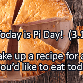 Writing Prompt for March 14: Pi Day!