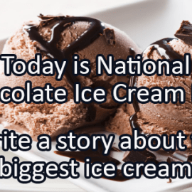 Writing Prompt for June 7: Chocolate Ice Cream