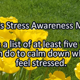 Writing Prompt for April 26, 2018: Stress Awareness