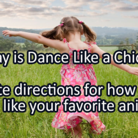 Writing Prompt for May 13: Dance Like a Chicken!