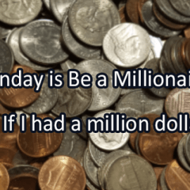 Writing Prompt for May 18: Millionaire