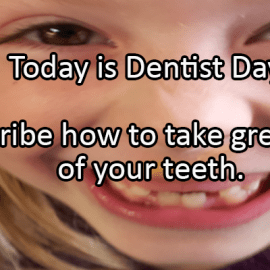Writing Prompt for March 6: Dentists