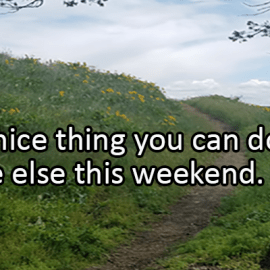 Writing Prompt for May 8: Nice This Weekend