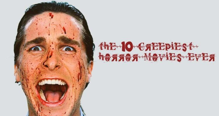 10 creepiest horror movies ever