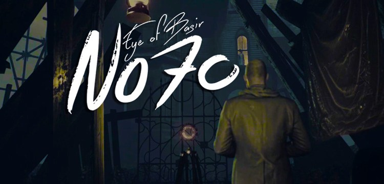 No70: Eye Of Basir Review - An Intense Creep Fest