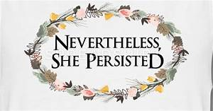 "Text reading ""Nevertheless, She Persisted"" encircled by vines and flowers"