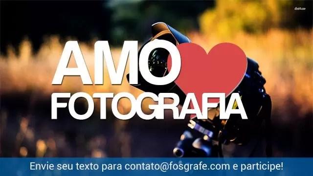 por-que-voce-ama-fotografia
