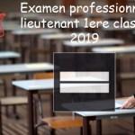 Examen professionnel de lieutenant de 1ere classe année 2019.