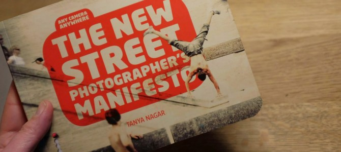Boganmeldelse – Tanya Nagar: The New Street Photographer's Manifesto