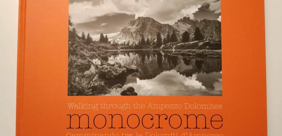 Monocrome - Camminando tra le Dolomiti d'Ampezzo