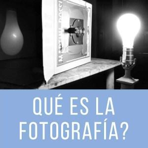 Qué es la fotografía