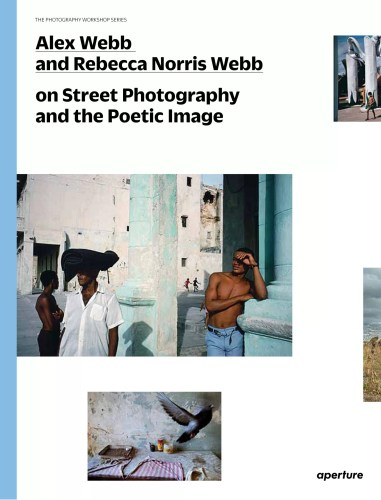 81YIjAyBjqL 381x500 - Alex Webb and Rebecca Norris Webb on Street Photography and the Poetic Image [Recensione] - fotostreet.it