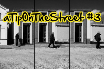 aTipOnTheStreet3 - a tip on the street #3 – 1 2 3 click - Street Photography - fotostreet.it