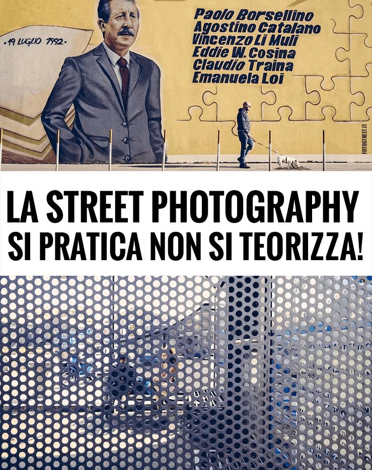 La street photography si pratica non si teorizza!