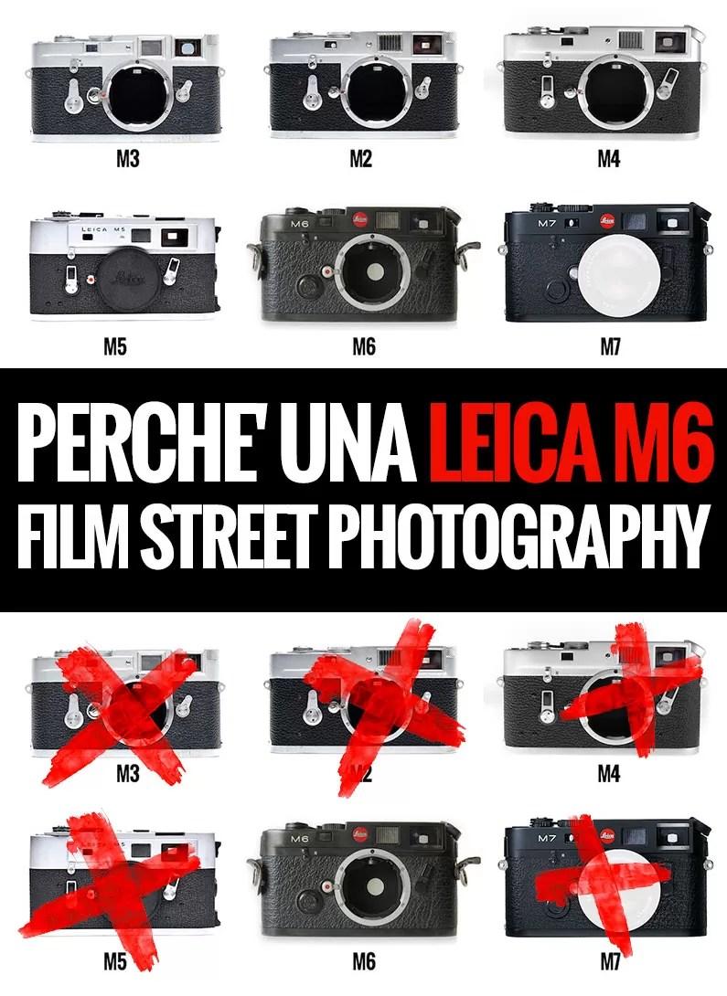 PERCHE' UNA LEICA M6 PER LA MIA STREET PHOTOGRAPHY?