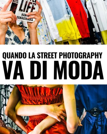 fashion street - FASHION STREET - QUANDO LA STREET PHOTOGRAPHY VA DI MODA - fotostreet.it